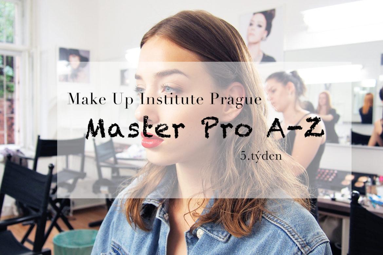 MAKE-UP INSTITUTE PRAGUE MASTER PRO A-Z 5. TÝDEN