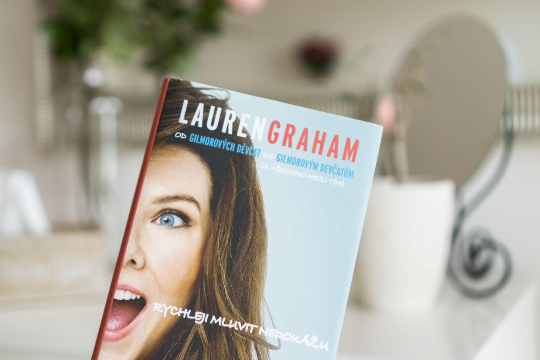 Lauren Graham – Rychleji mluvit nedokážu